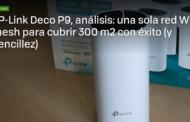 Xataka: TP-Link Deco P9, análisis: una sola red Wifi mesh para cubrir 300 m2 con éxito (y sencillez)
