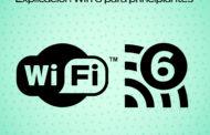 Explicación de Wi-Fi 6 para principiantes