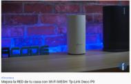 iSenaCode: Mejora la RED de tu casa con Wi-Fi MESH: TP-Link Deco P9