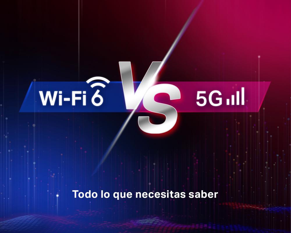 Wi-Fi 6 vs 5G: Todo lo que necesitas saber