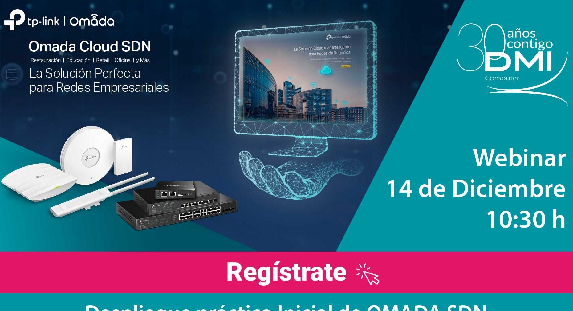 WEBINAR Omada Cloud SDN_DMI_14 de Diciembre a las 10:30